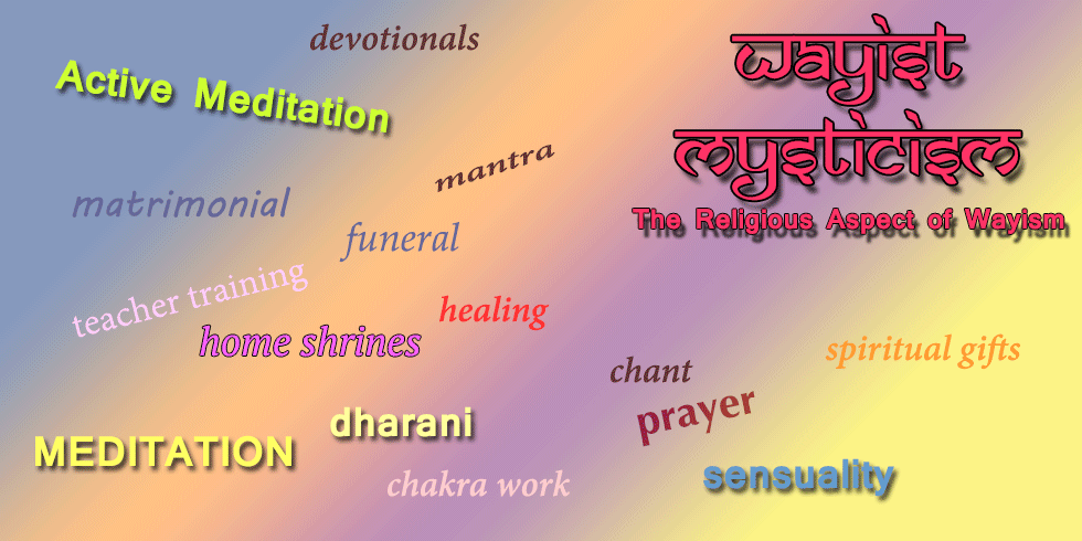 meditation prayer training funeral wedding wayism wayist dharani mantra mudra spiritual gifts home shrines matrimonial healing chakras
